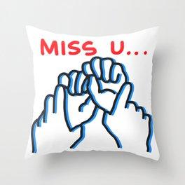 Miss You Throw Pillow
