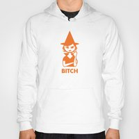 bitch Hoodies featuring Bitch by Dan Sipple