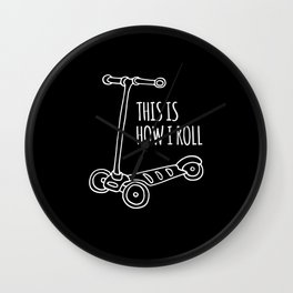 This is How I Roll Scooter Wall Clock