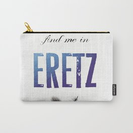 Find Me In... ERETZ Carry-All Pouch