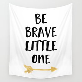 BE BRAVE LITTLE ONE Kids Typography Quote Wall Tapestry