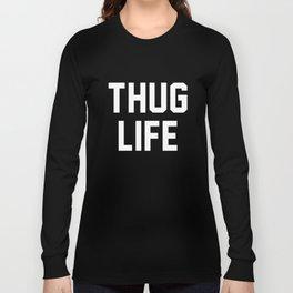 Thug Life - dark Long Sleeve T-shirt