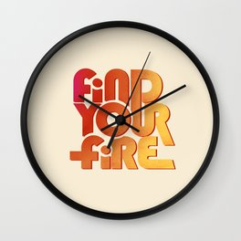 Find your fire no2 Wall Clock