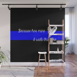 LEO Wife Thin Blue Line - Because he's mine I walk this line Wall Mural