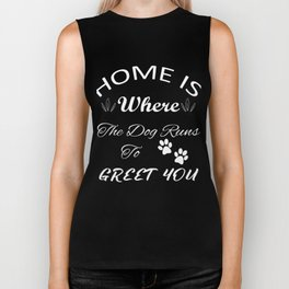 Home Is Where The Dog Runs To Greet You White Biker Tank