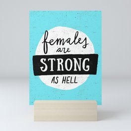 Females Are Strong As Hell Blue Mini Art Print