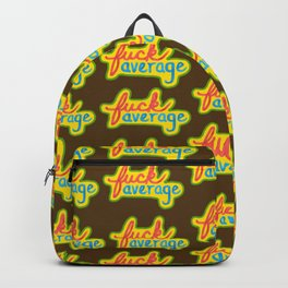 Fuck Average Backpack