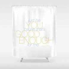Good Enough Shower Curtain