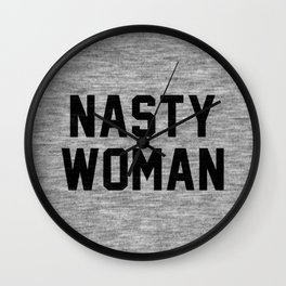 Nasty Woman - light version Wall Clock