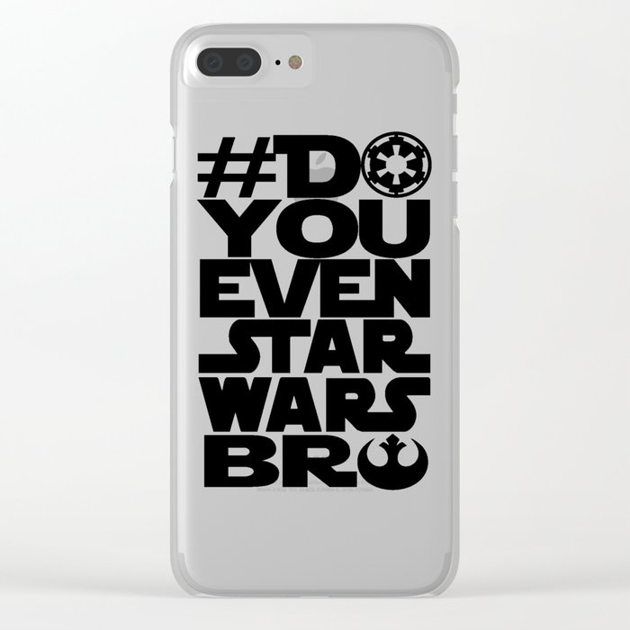 *DoYouEvenStarWarsBro Clear iPhone Case