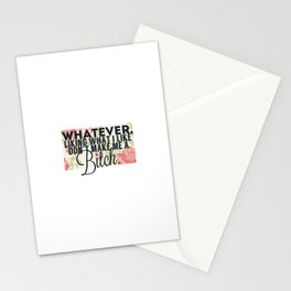 whatever liking what i like don't make me a bitch Stationery Cards