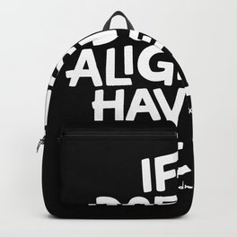 If It Doesn't Align Backpack