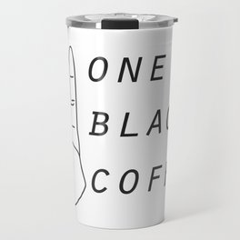 One Black Coffee Travel Mug