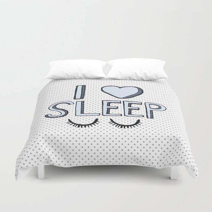I Love Sleep Duvet Cover