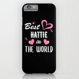 Hattie Name, Best Hattie in the World iPhone Case