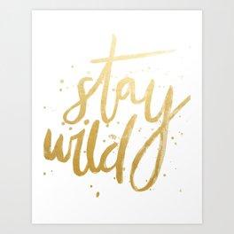 STAY WILD GOLD Art Print