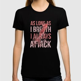 I Always Attack T-shirt