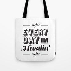 Everyday I'm Hustlin' Tote Bag