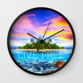Positive tropical motivation: Live free #7 Wall Clock