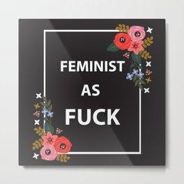 Feminist As Fuck, Quote Metal Print