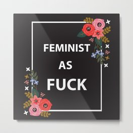 Feminist As Fuck, Quote Metal Print
