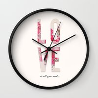 all you need is love Wall Clocks featuring Love is all you need by Oh Monday