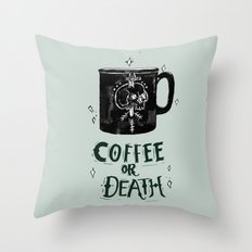 Coffee or Death Throw Pillow
