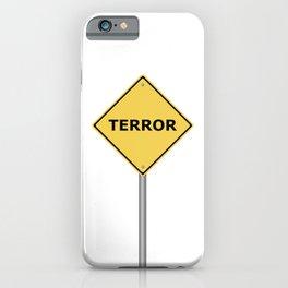 Terror Warning Sign iPhone Case