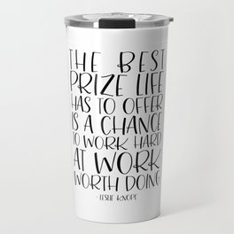 The Best Prize Life Has to Offer - Leslie Knope Motivational Quote Travel Mug