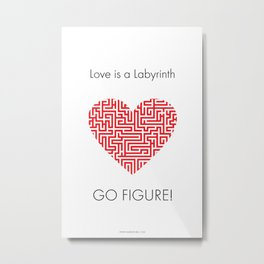 Love is a Labyrinth Metal Print