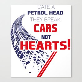 Date A PETROLHEAD They Break Cars Not Hearts! Canvas Print