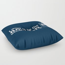 In Good Time (I Want To Be The Doctor When I Grow Up) Floor Pillow
