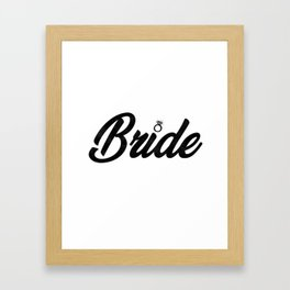 Funny Bride To Be Bridesmaid Bridal Party Gift Framed Art Print