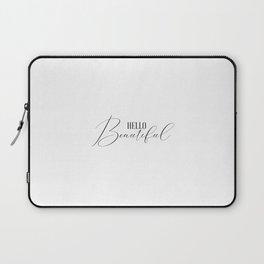 Hello Beautiful, Beautiful Quote, Beautiful Art, Beautiful, Love Quote Laptop Sleeve