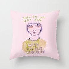When the hurt wont heal Throw Pillow