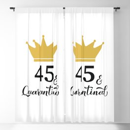 45 and Quarantined. Funny 45th Birthday quote  Blackout Curtain