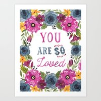 you are so loved Art Prints featuring You Are So Loved by Fercute
