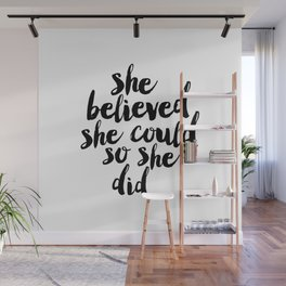 She Believed She Could So She Did black and white typography poster design bedroom wall home decor Wall Mural