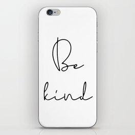 Be kind iPhone Skin