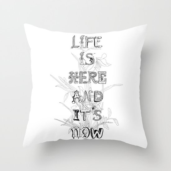 Life is there Throw Pillow