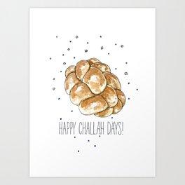 Happy Challah Days! Art Print
