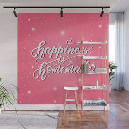 Happiness is homemade Wall Mural