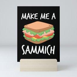 Make Me A Sammich Mini Art Print