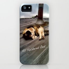 All Tuckered Out iPhone Case