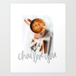 Chai Love You Art Print