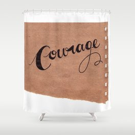 Simple Courage Shower Curtain