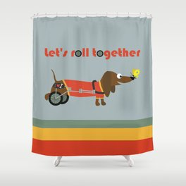 let's roll together Shower Curtain