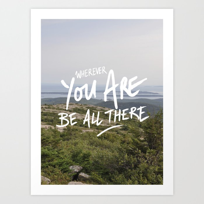 Be All There Art Print