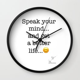 Speak your mind... and get a better life... :-) Wall Clock