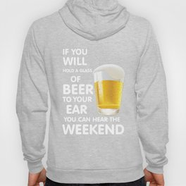 will hold a glass of beer  - I love beer Hoody